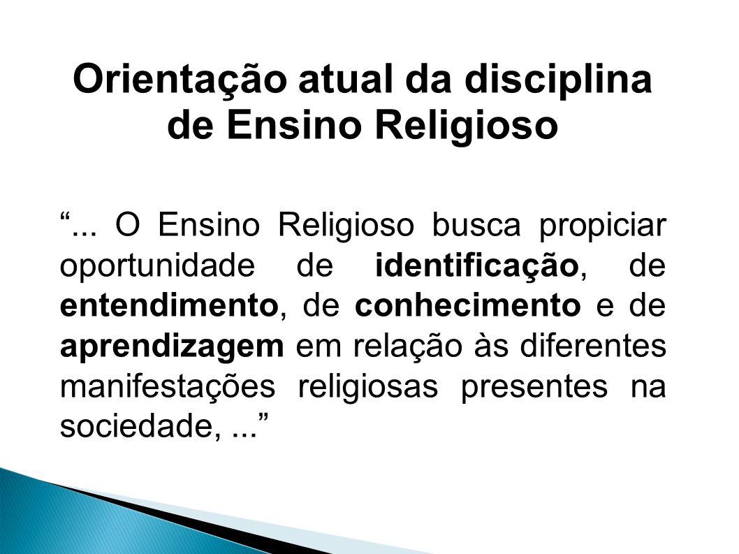 Orientação atual da disciplina de Ensino Religioso...