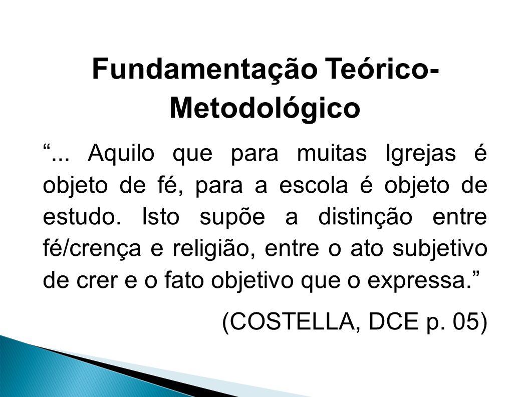 Fundamentação Teórico- Metodológico...