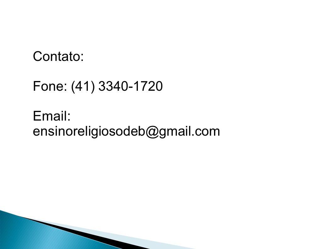 Contato: Fone: (41) 3340-1720 Email: ensinoreligiosodeb@gmail.com