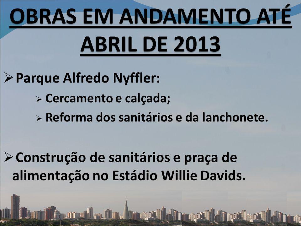 Parque Alfredo Nyffler: Cercamento e calçada; Reforma dos sanitários e da lanchonete.