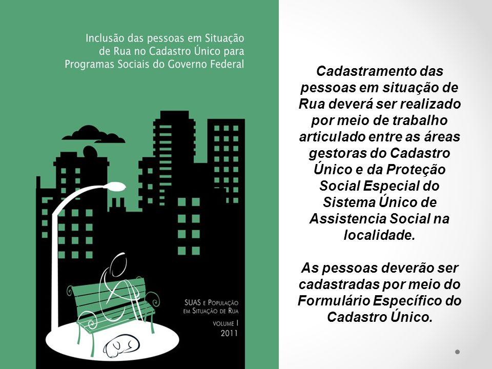 Cadastramento das pessoas em situação de Rua deverá ser realizado por meio de trabalho articulado entre as áreas gestoras do Cadastro Único e da Prote