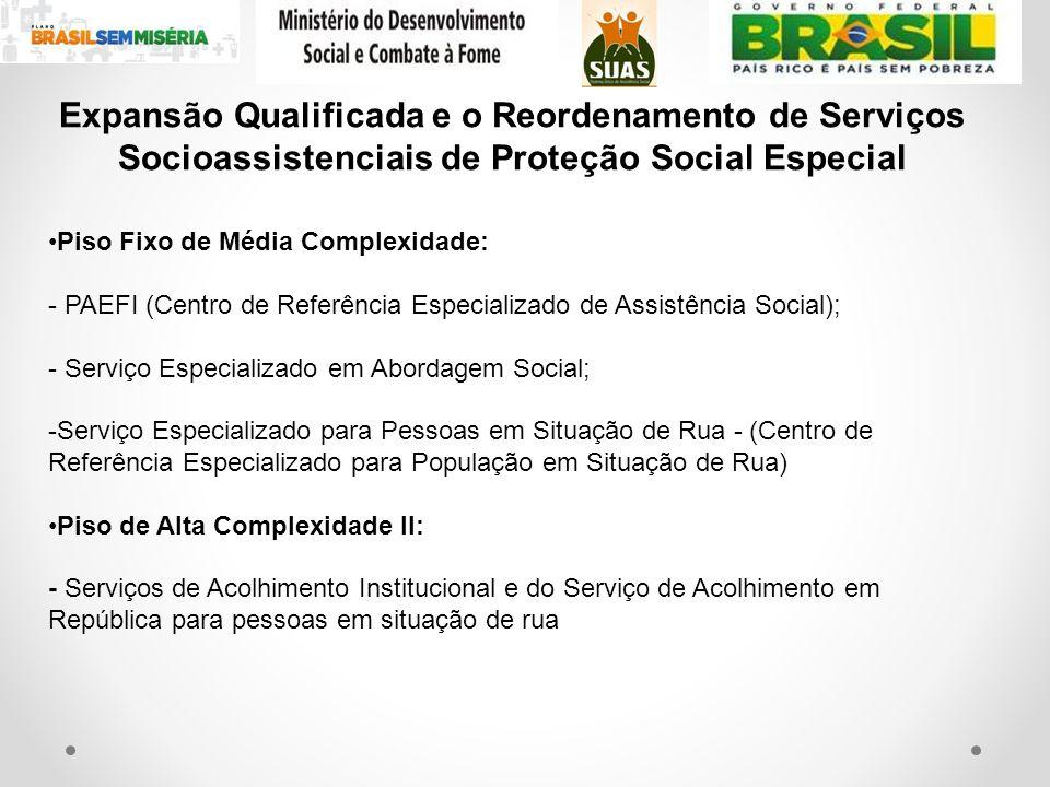 Expansão Qualificada e o Reordenamento de Serviços Socioassistenciais de Proteção Social Especial Piso Fixo de Média Complexidade: - PAEFI (Centro de