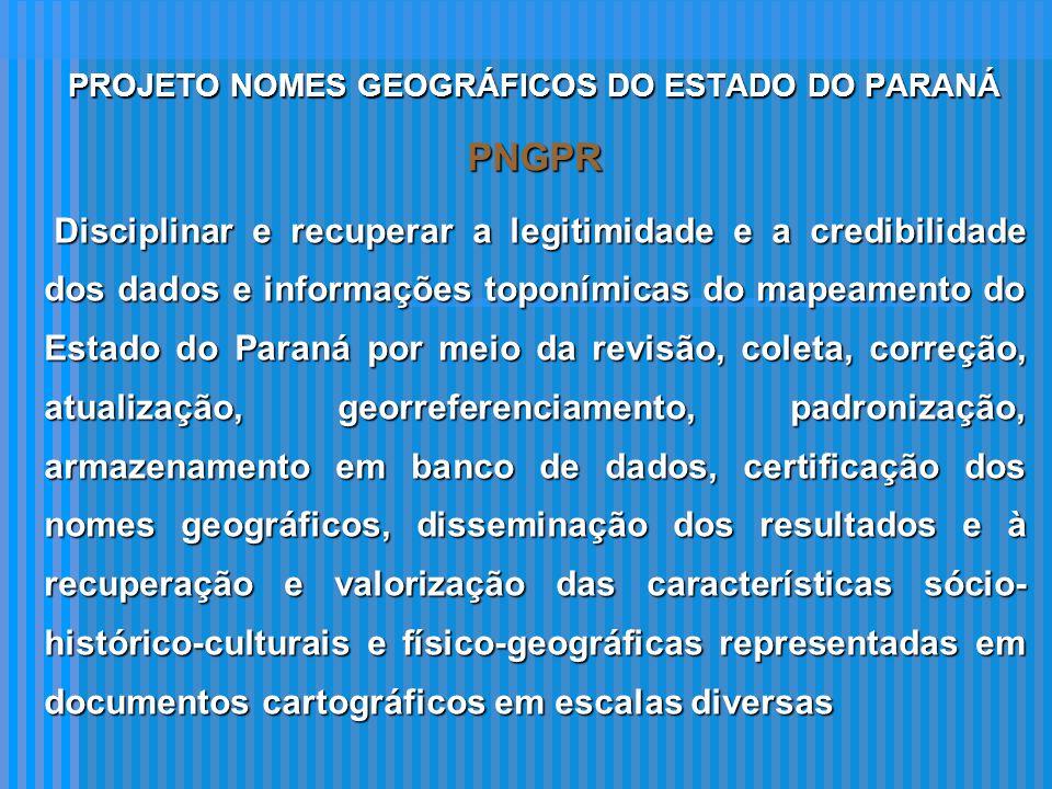 Motivações para pensar o PNGPR Atualização Vetorial do Mapeamento 1:50.000 iniciado em 2006 Atualização Vetorial do Mapeamento 1:50.000 iniciado em 2006 Reunião CTCG sobre o assunto - 2006 Reunião CTCG sobre o assunto - 2006 Projeto Nomes Geográficos – IBGE –2006 Projeto Nomes Geográficos – IBGE –2006 Encontros regionais sistema SEMA – gestão por bacias hidrográficas Encontros regionais sistema SEMA – gestão por bacias hidrográficas Cadernos Paraná da Gente – SEEC – 2006: Municípios Paranaenses:origens e significados de seus nomes Cadernos Paraná da Gente – SEEC – 2006: Municípios Paranaenses:origens e significados de seus nomes