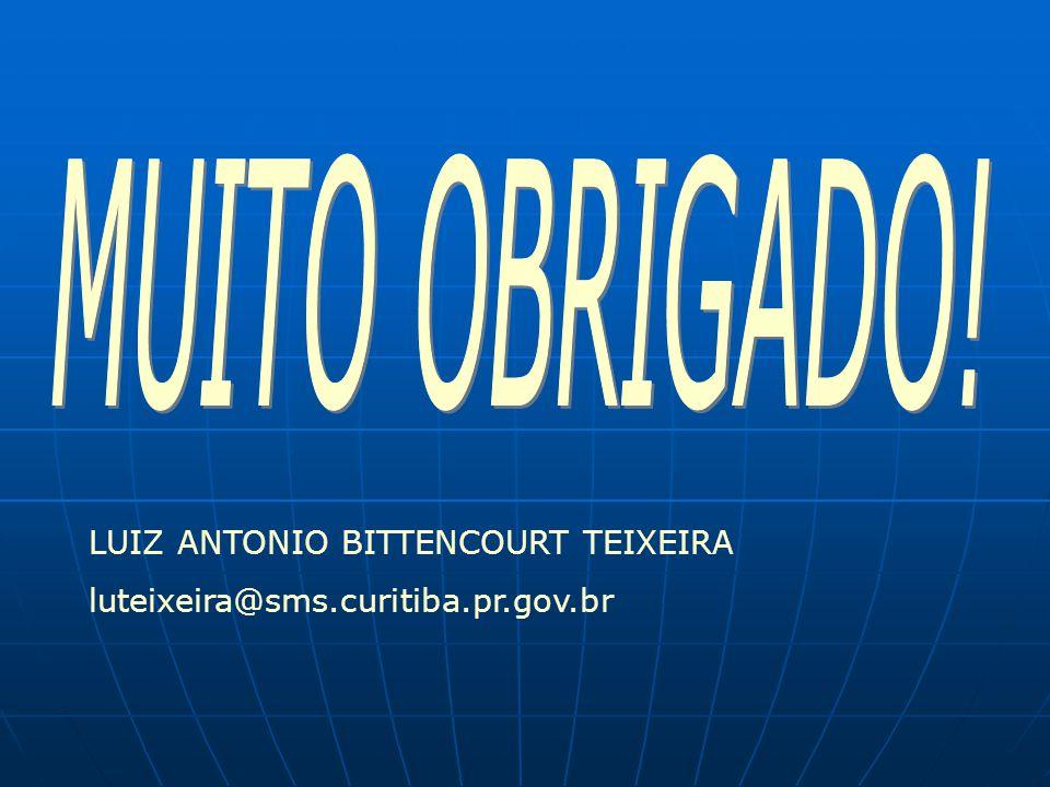 LUIZ ANTONIO BITTENCOURT TEIXEIRA luteixeira@sms.curitiba.pr.gov.br