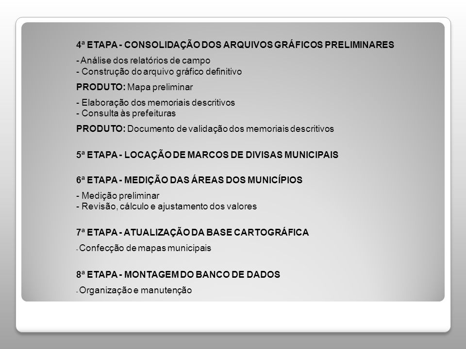 4ª ETAPA - CONSOLIDAÇÃO DOS ARQUIVOS GRÁFICOS PRELIMINARES - Análise dos relatórios de campo - Construção do arquivo gráfico definitivo PRODUTO: Mapa