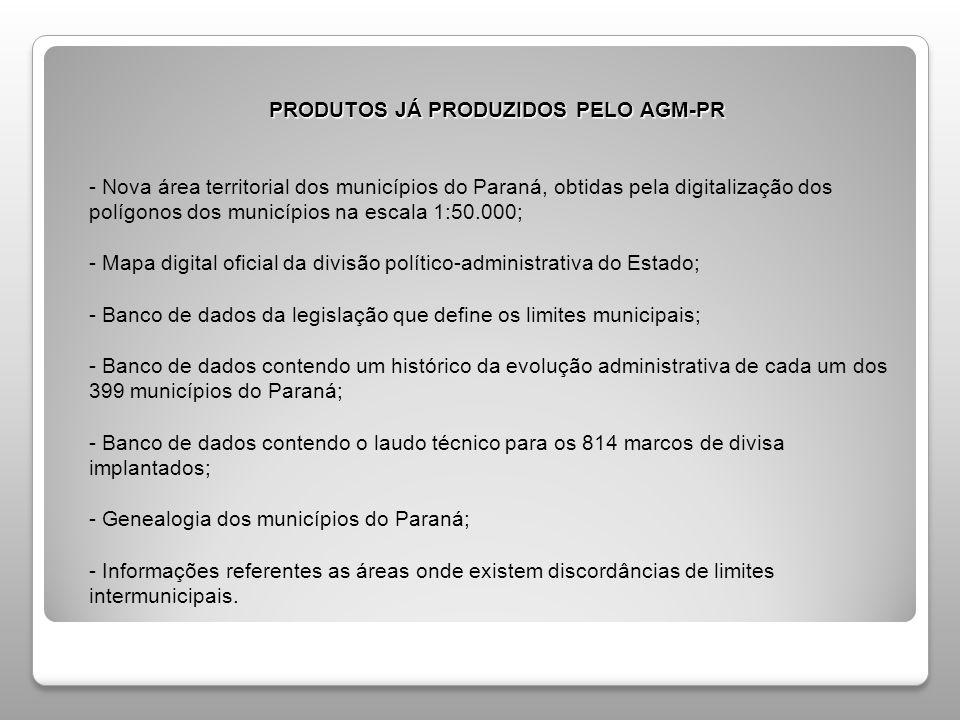 PRODUTOS JÁ PRODUZIDOS PELO AGM-PR PRODUTOS JÁ PRODUZIDOS PELO AGM-PR - Nova área territorial dos municípios do Paraná, obtidas pela digitalização dos