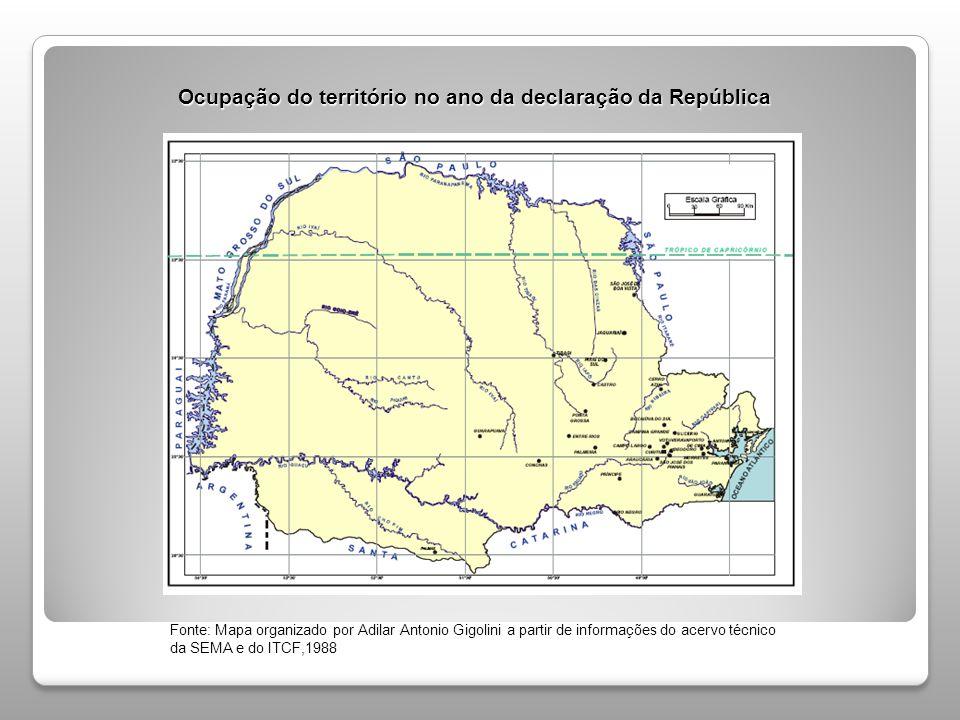 Ocupação do território no ano da declaração da República Fonte: Mapa organizado por Adilar Antonio Gigolini a partir de informações do acervo técnico