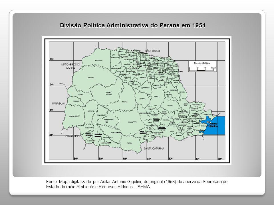 Divisão Política Administrativa do Paraná em 1951 Fonte: Mapa digitalizado por Adilar Antonio Gigolini, do original (1953) do acervo da Secretaria de
