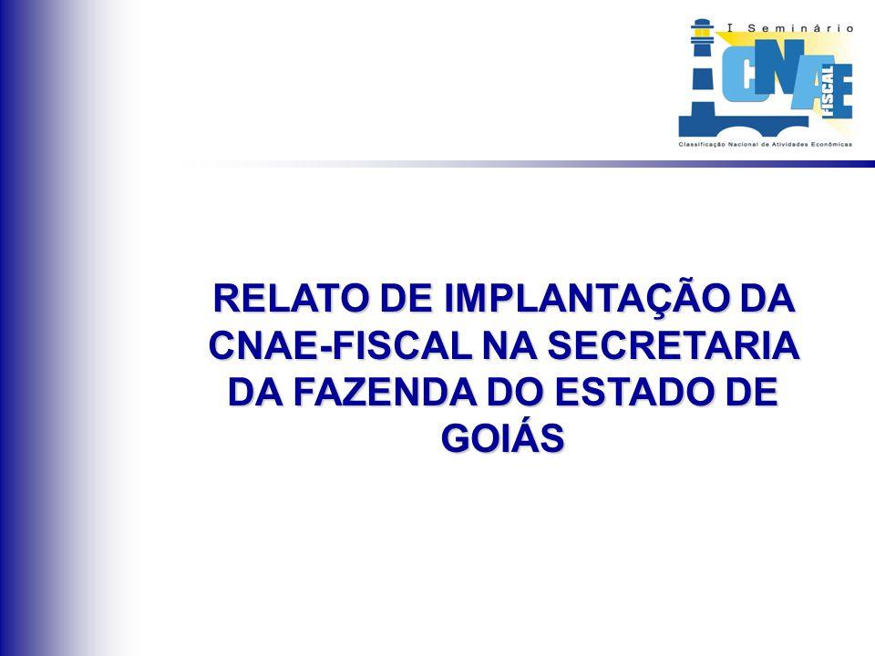 RELATO DE IMPLANTAÇÃO DA CNAE-FISCAL NA SECRETARIA DA FAZENDA DO ESTADO DE GOIÁS