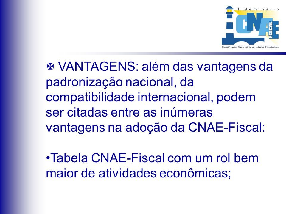 VANTAGENS: além das vantagens da padronização nacional, da compatibilidade internacional, podem ser citadas entre as inúmeras vantagens na adoção da C