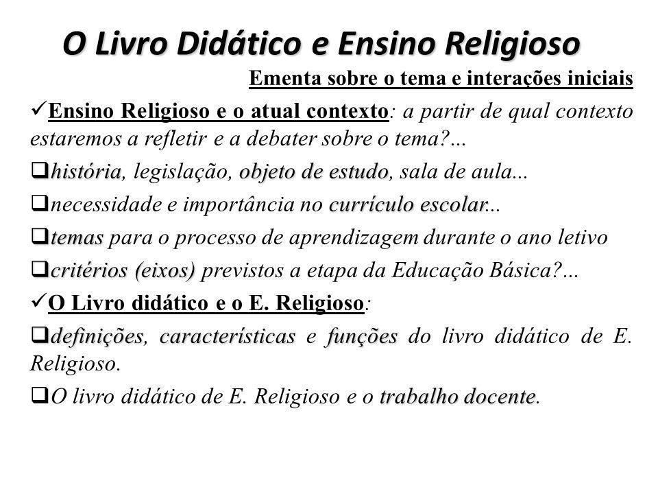 Ementa sobre o tema e interações iniciais Ensino Religioso e o atual contexto: a partir de qual contexto estaremos a refletir e a debater sobre o tema