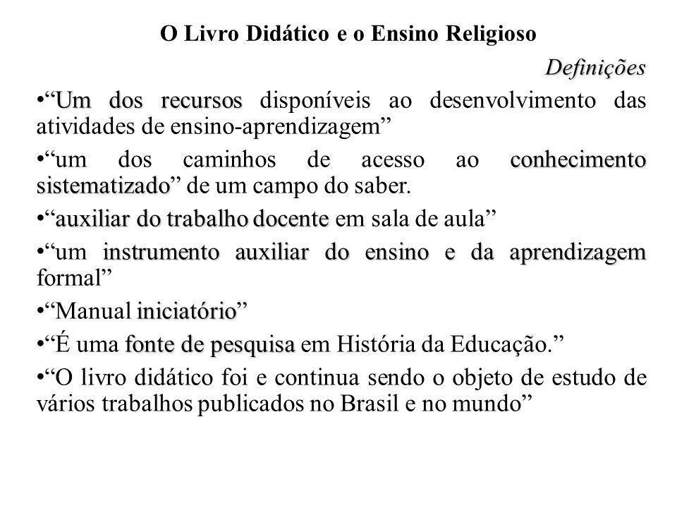 O Livro Didático e o Ensino Religioso Definições Um dos recursosUm dos recursos disponíveis ao desenvolvimento das atividades de ensino-aprendizagem c