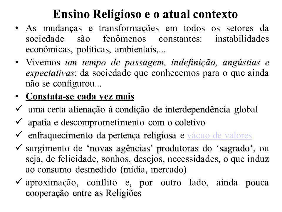 Ensino Religioso e o atual contexto Constata-se cada vez mais...