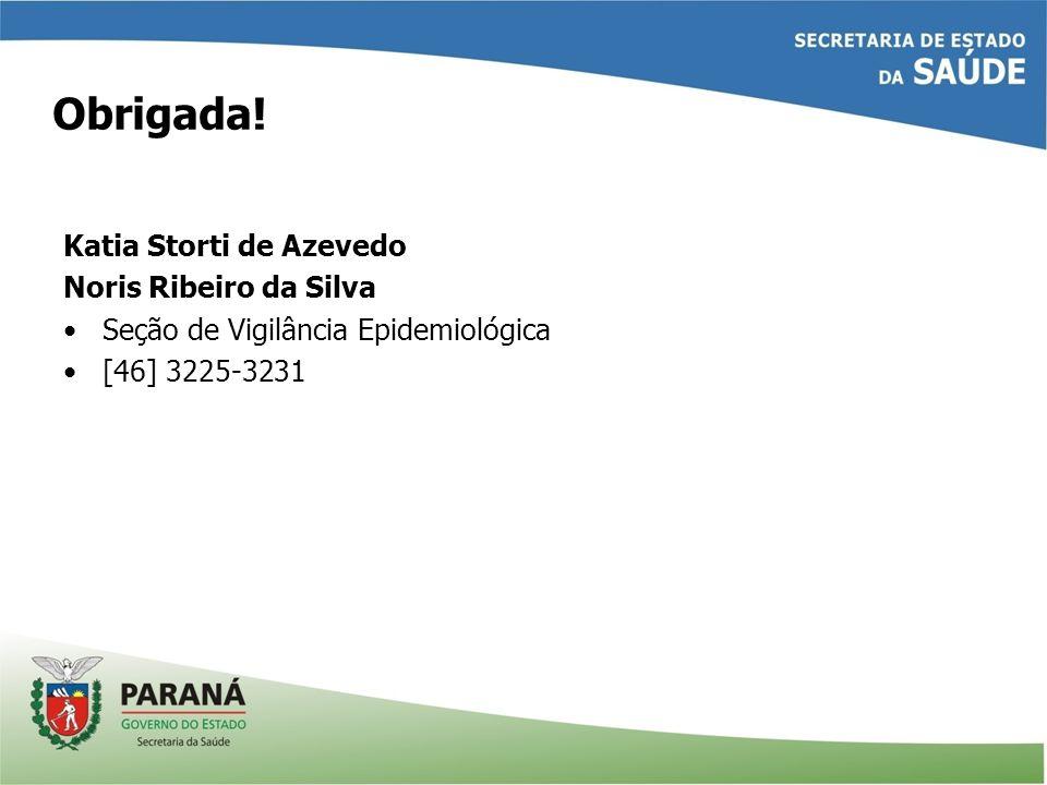 Obrigada! Katia Storti de Azevedo Noris Ribeiro da Silva Seção de Vigilância Epidemiológica [46] 3225-3231