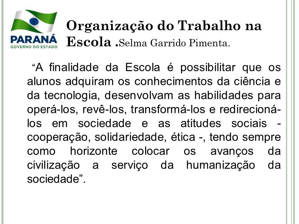 Organização do Trabalho na Escola.Selma Garrido Pimenta.