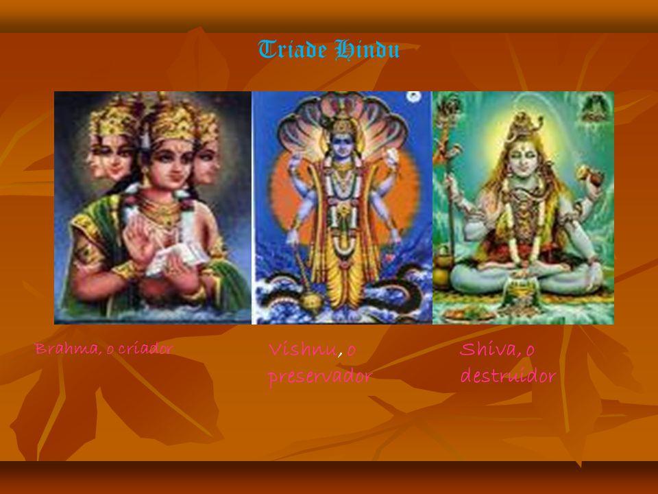 Triade Hindu Brahma, o criador Shiva, o destruidor Vishnu, o preservador