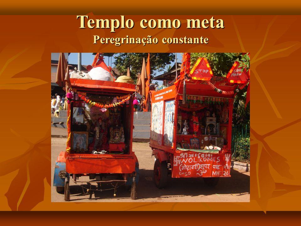 Templo como meta Peregrinação constante