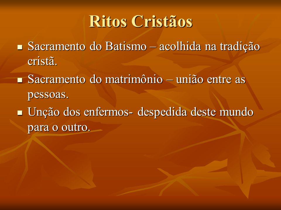 Ritos Cristãos Sacramento do Batismo – acolhida na tradição cristã. Sacramento do Batismo – acolhida na tradição cristã. Sacramento do matrimônio – un