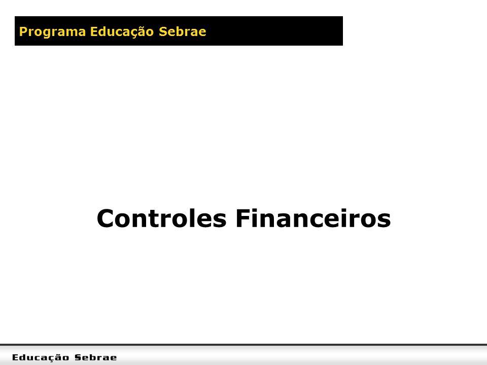 Programa Educação Sebrae Controles Financeiros