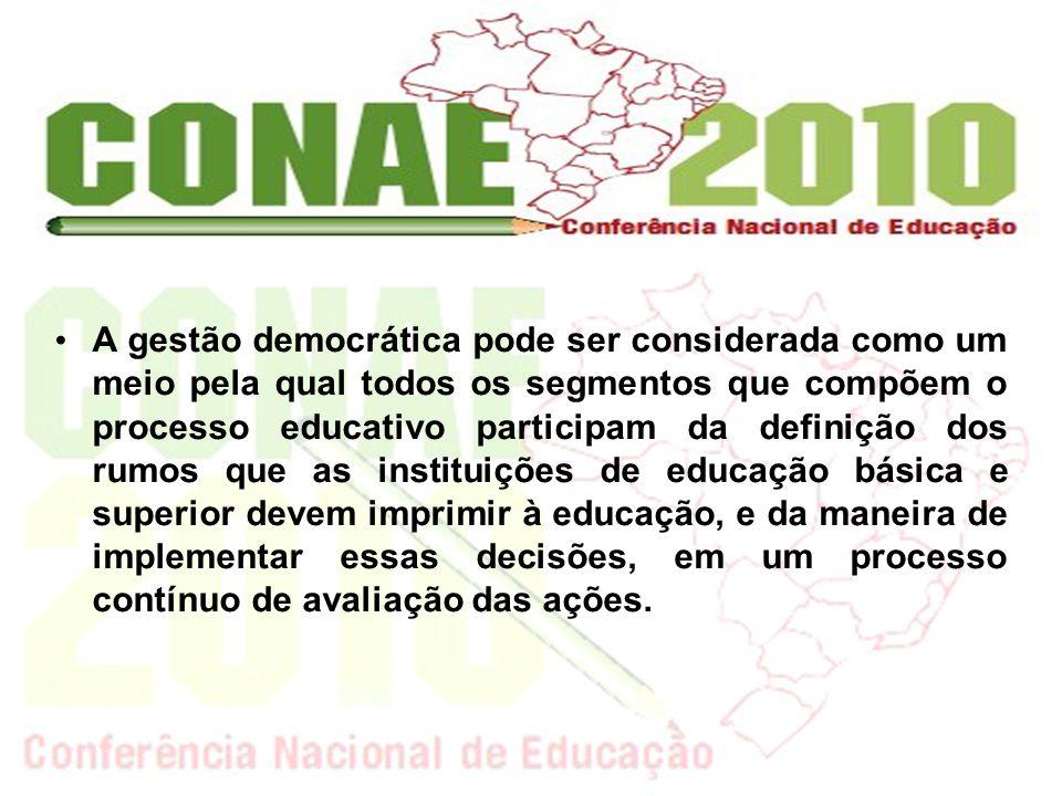 A gestão democrática pode ser considerada como um meio pela qual todos os segmentos que compõem o processo educativo participam da definição dos rumos