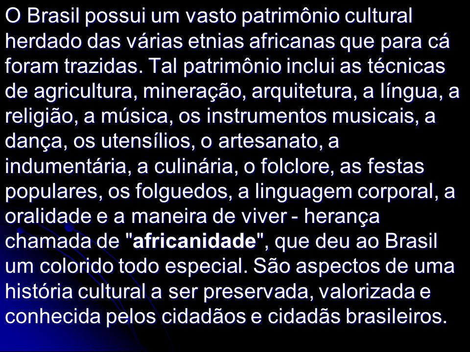 O Brasil possui um vasto patrimônio cultural herdado das várias etnias africanas que para cá foram trazidas. Tal patrimônio inclui as técnicas de agri