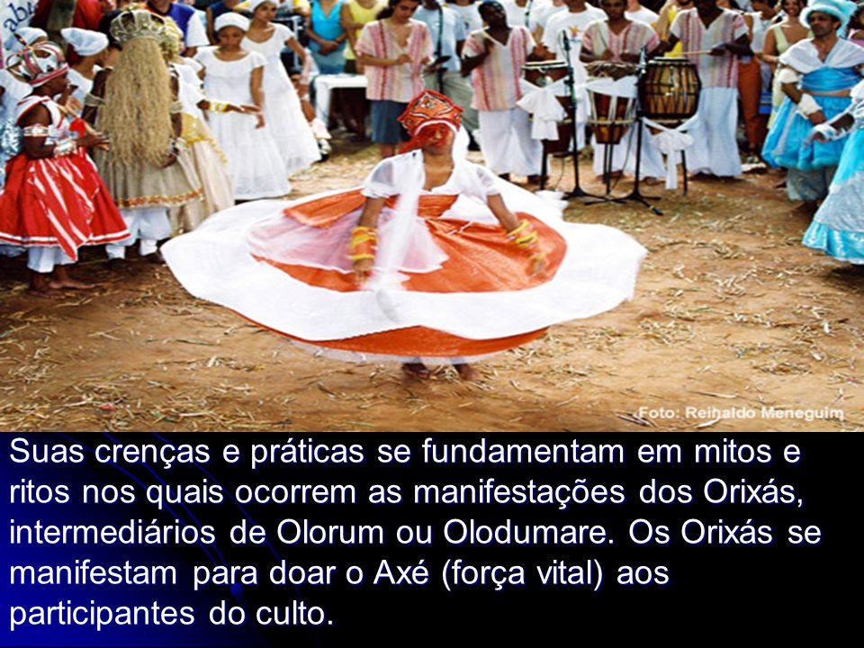 Suas crenças e práticas se fundamentam em mitos e ritos nos quais ocorrem as manifestações dos Orixás, intermediários de Olorum ou Olodumare. Os Orixá