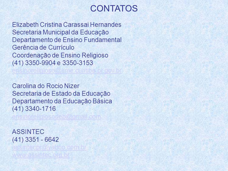 CONTATOS Elizabeth Cristina Carassai Hernandes Secretaria Municipal da Educação Departamento de Ensino Fundamental Gerência de Currículo Coordenação d