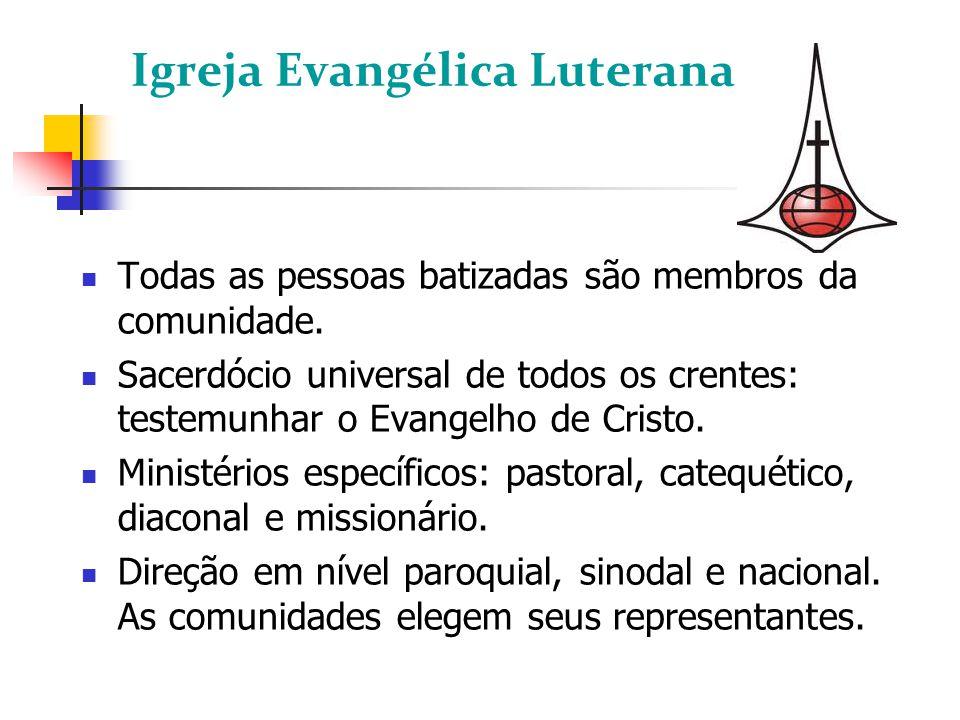 Igreja Evangélica Luterana Todas as pessoas batizadas são membros da comunidade.