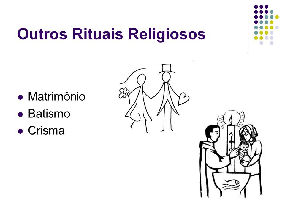 Outros Rituais Religiosos Matrimônio Batismo Crisma