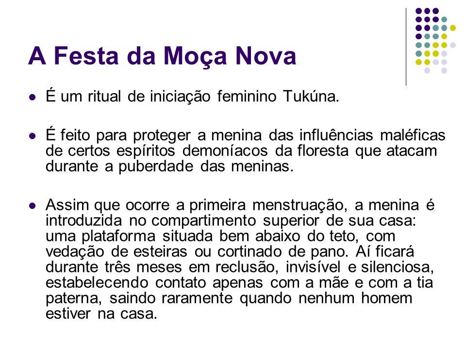 A Festa da Moça Nova É um ritual de iniciação feminino Tukúna. É feito para proteger a menina das influências maléficas de certos espíritos demoníacos