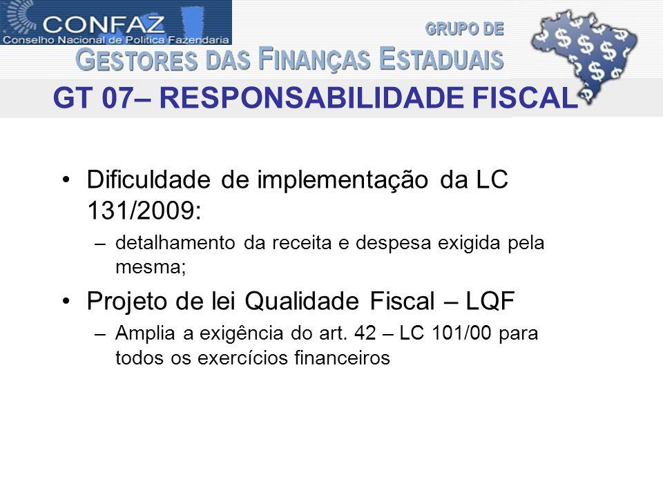 Dificuldade de implementação da LC 131/2009: –detalhamento da receita e despesa exigida pela mesma; Projeto de lei Qualidade Fiscal – LQF –Amplia a ex