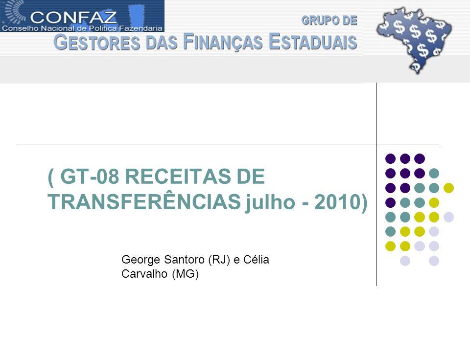( GT-08 RECEITAS DE TRANSFERÊNCIAS julho - 2010) George Santoro (RJ) e Célia Carvalho (MG)