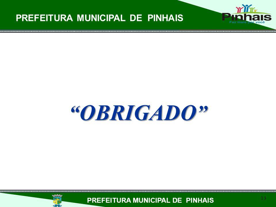 OBRIGADO OBRIGADO PREFEITURA MUNICIPAL DE PINHAIS 13