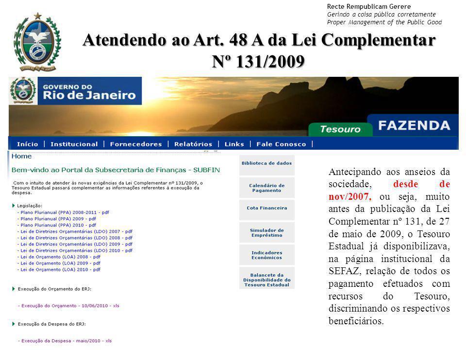 Recte Rempublicam Gerere Gerindo a coisa pública corretamente Proper Management of the Public Good Atendendo ao Art. 48 A da Lei Complementar Nº 131/2