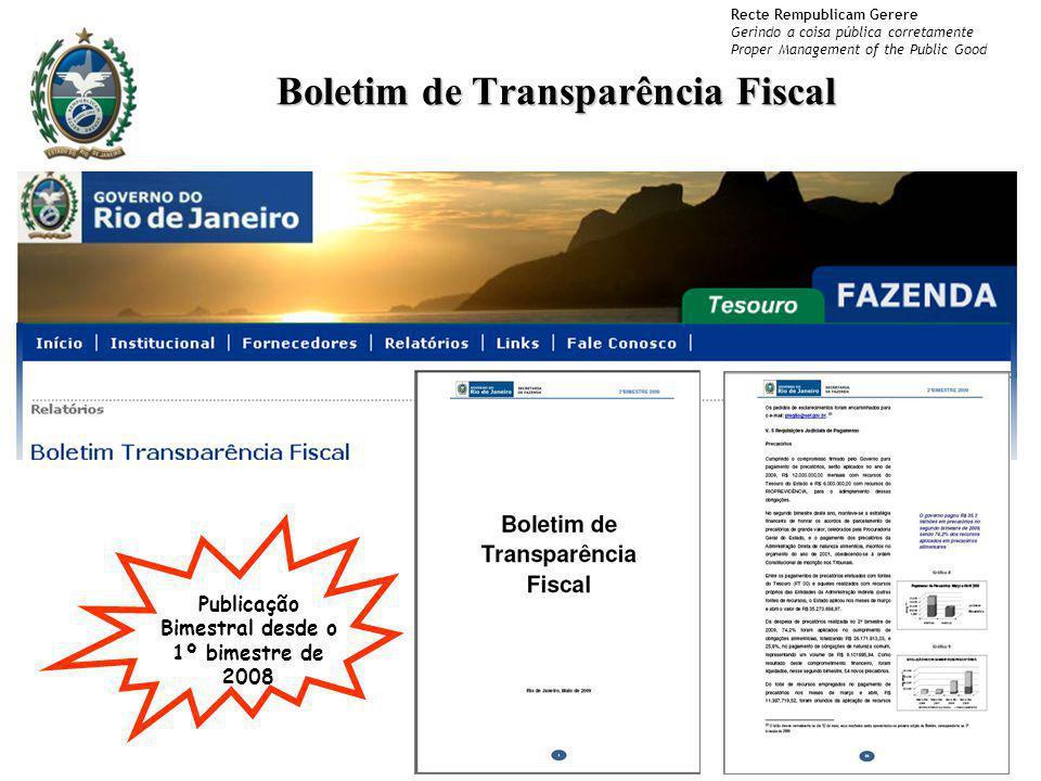 Recte Rempublicam Gerere Gerindo a coisa pública corretamente Proper Management of the Public Good Boletim de Transparência Fiscal Publicação Bimestra