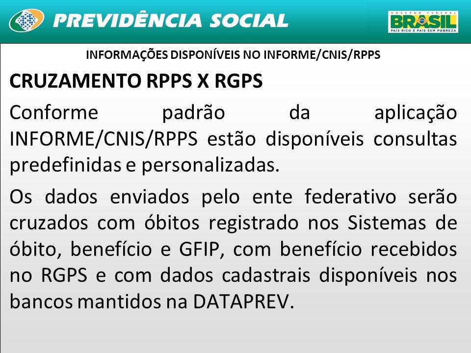 19 CRUZAMENTO RPPS X RGPS Conforme padrão da aplicação INFORME/CNIS/RPPS estão disponíveis consultas predefinidas e personalizadas.