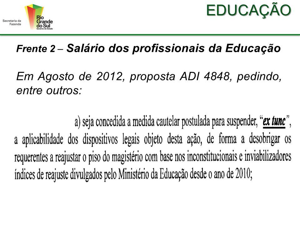 EDUCAÇÃO Frente 2 – Salário dos profissionais da Educação O Relator sintetizou o pedido em: