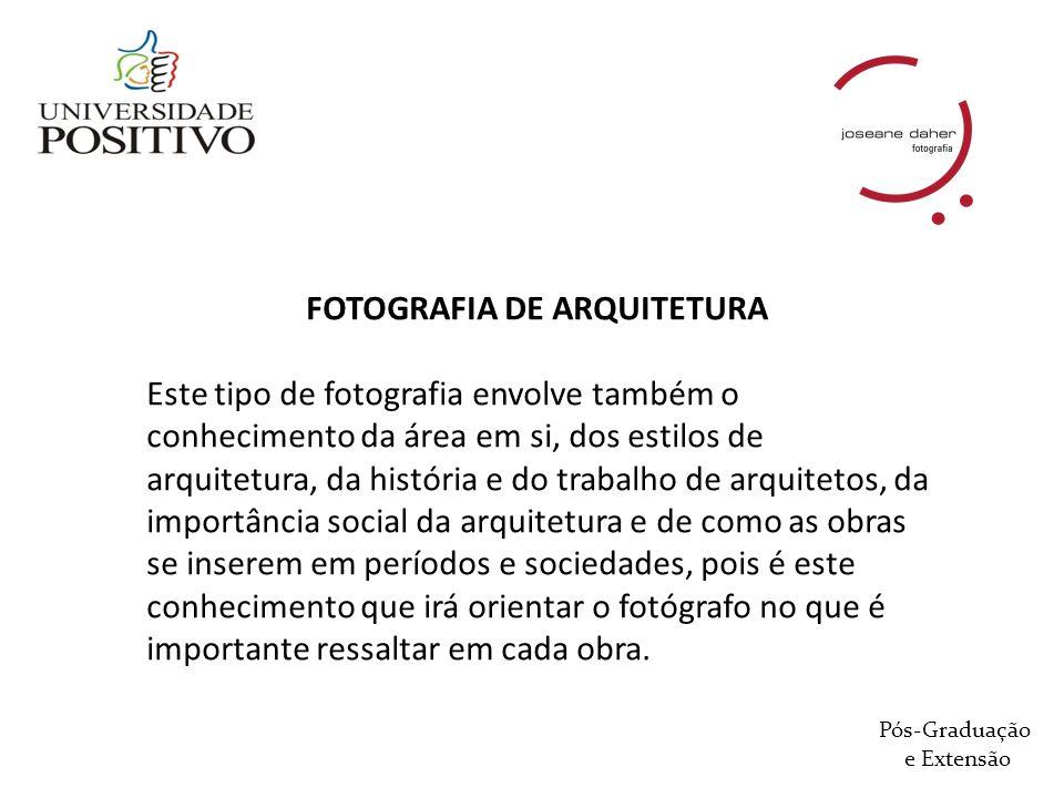 FOTOGRAFIA DE ARQUITETURA Este tipo de fotografia envolve também o conhecimento da área em si, dos estilos de arquitetura, da história e do trabalho d