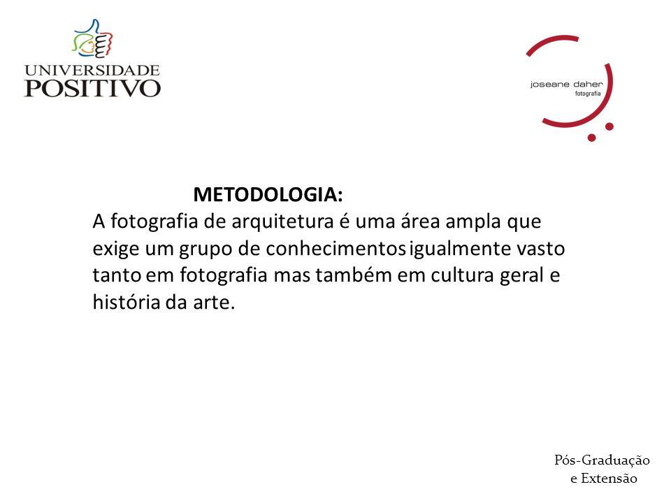 METODOLOGIA: A fotografia de arquitetura é uma área ampla que exige um grupo de conhecimentos igualmente vasto tanto em fotografia mas também em cultu