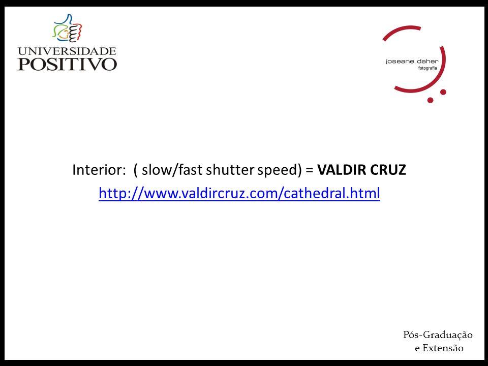 Pós-Graduação e Extensão Interior: ( slow/fast shutter speed) = VALDIR CRUZ http://www.valdircruz.com/cathedral.html