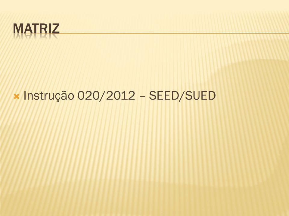 Instrução 020/2012 – SEED/SUED