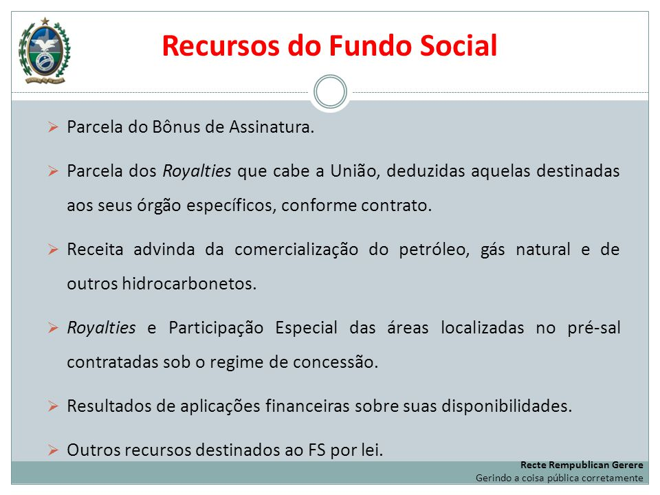 Recursos do Fundo Social Parcela do Bônus de Assinatura.