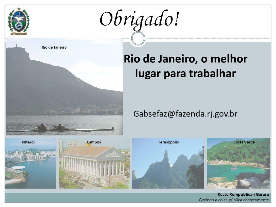 Niterói Teresópolis Costa Verde Campos Rio de Janeiro, o melhor lugar para trabalhar Gabsefaz@fazenda.rj.gov.br Rio de Janeiro Recte Rempublican Gerer