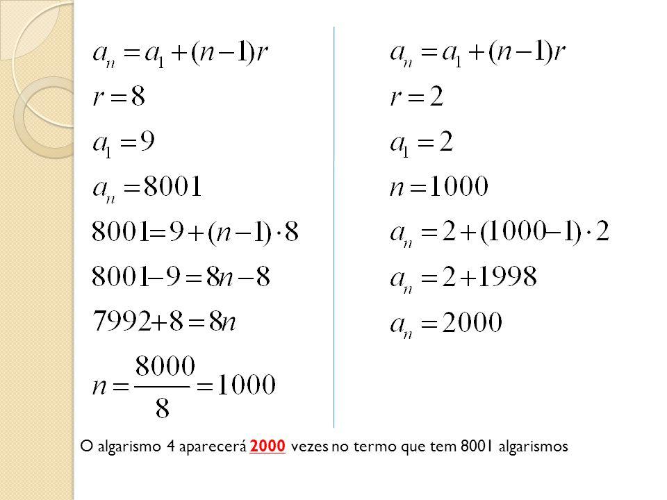 O algarismo 4 aparecerá 2000 vezes no termo que tem 8001 algarismos