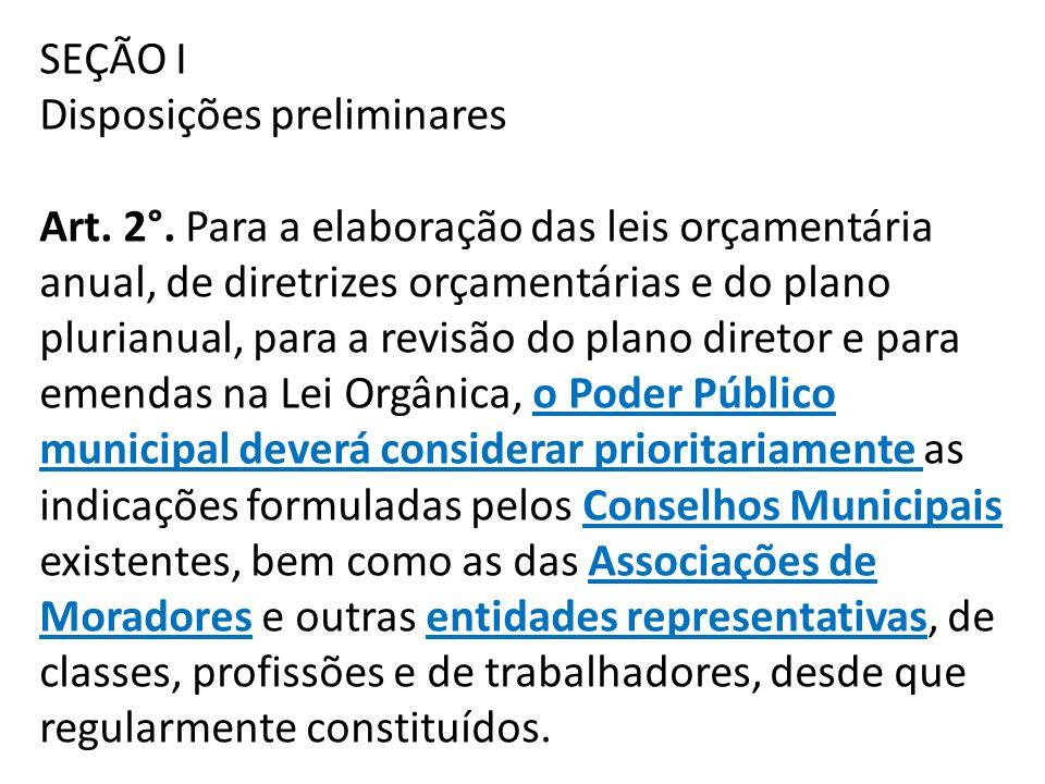 SEÇÃO I Disposições preliminares Art. 2°. Para a elaboração das leis orçamentária anual, de diretrizes orçamentárias e do plano plurianual, para a rev