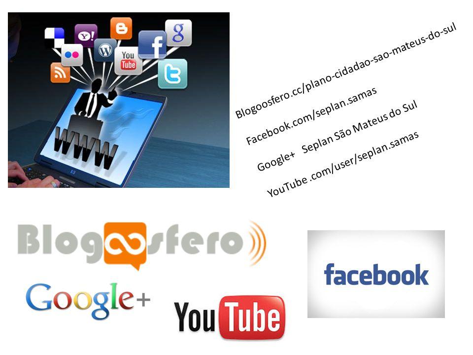 Blogoosfero.cc/plano-cidadao-sao-mateus-do-sul Facebook.com/seplan.samas Google+ Seplan São Mateus do Sul YouTube.com/user/seplan.samas