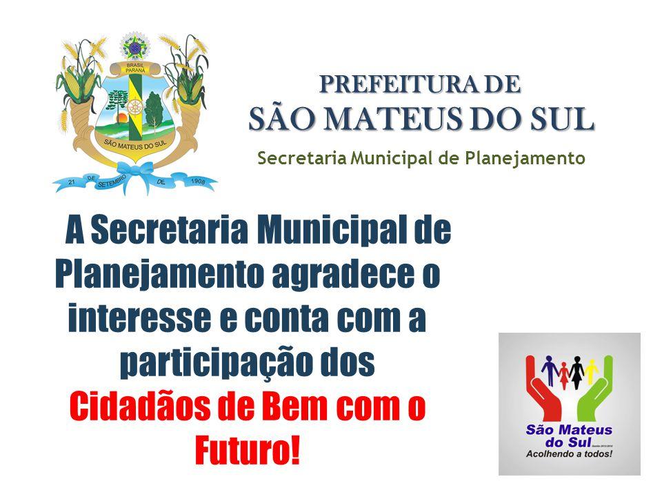 A Secretaria Municipal de Planejamento agradece o interesse e conta com a participação dos Cidadãos de Bem com o Futuro! Secretaria Municipal de Plane