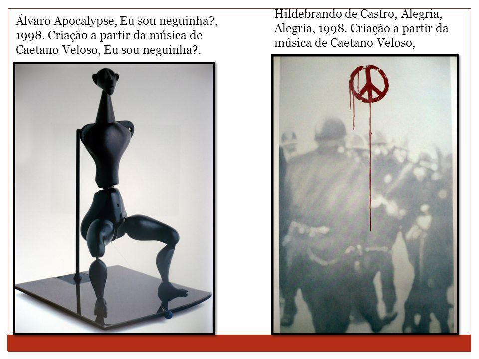 Hildebrando de Castro, Alegria, Alegria, 1998.
