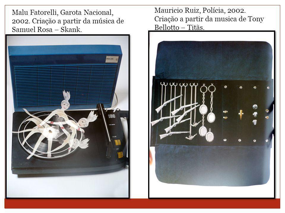 Mauricio Ruiz, Polícia, 2002.Criação a partir da musica de Tony Bellotto – Titãs.