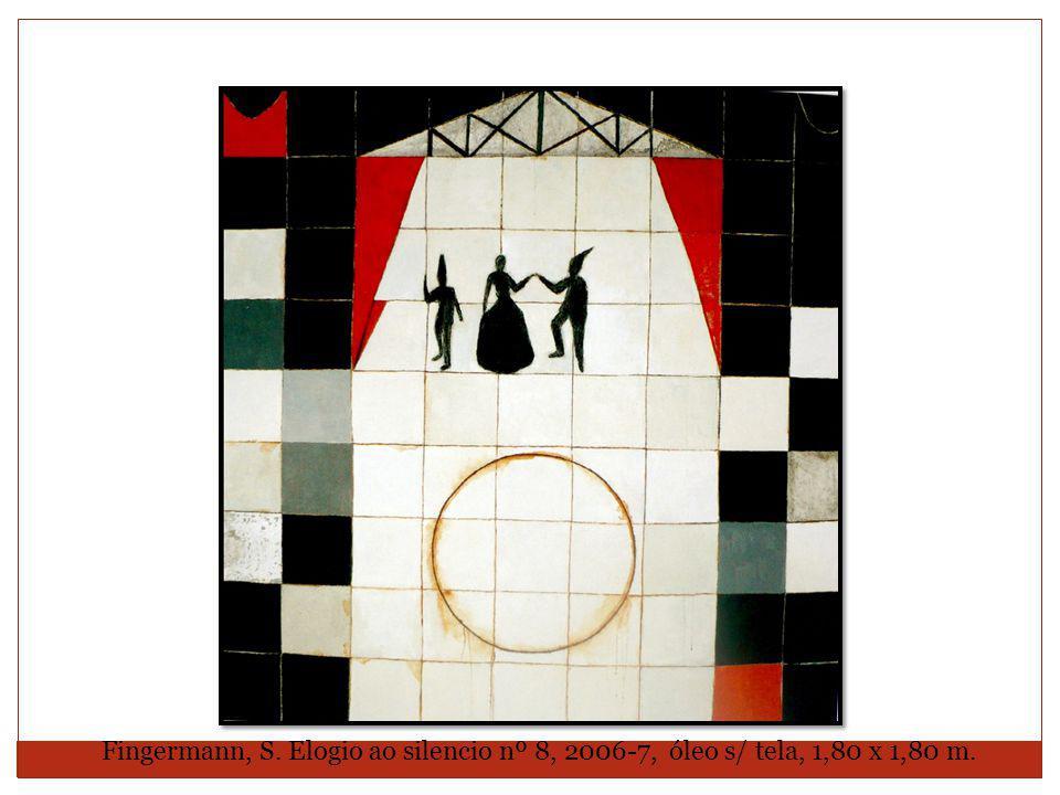 Fingermann, S. Elogio ao silencio nº 8, 2006-7, óleo s/ tela, 1,80 x 1,80 m.